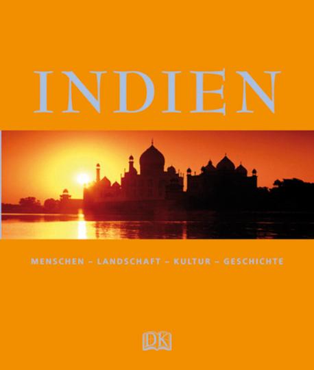 Indien. Menschen - Landschaft - Kultur - Geschichte.