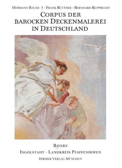 Ingolstadt  Landkreis Pfaffenhofen. Corpus der barocken Deckenmalerei in Deutschland Bd. 14 (Doppelband).