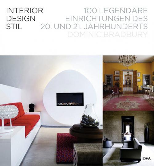 Interior Design Stil.100 legendäre Einrichtungen des 20. und 21. Jahrhunderts.