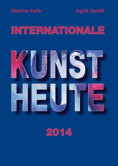Internationale Kunst Heute. 2014.