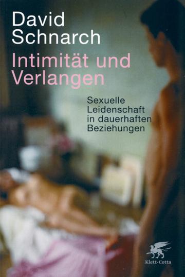 Intimität und Verlangen - Sexuelle Leidenschaft in dauerhaften Beziehungen