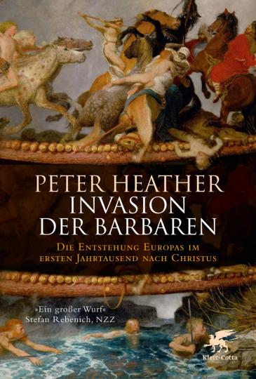 Invasion der Barbaren. Die Entstehung Europas im ersten Jahrtausend nach Christus.