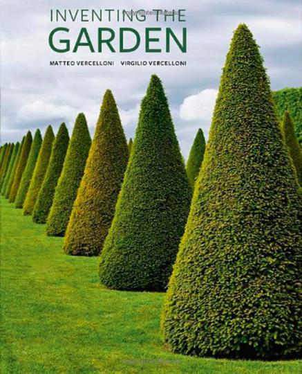 Inventing the Garden. Die Erfindung des Gartens.