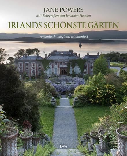 Irlands schönste Gärten. Romantisch, magisch, windumtost.