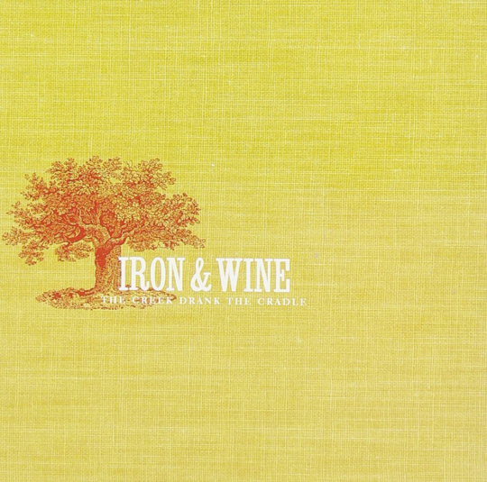 Iron And Wine. The Creek Drank The Cradle. Vinyl LP.