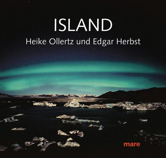 Island. Fotografien von Heike Ollertz und Edgar Herbst.