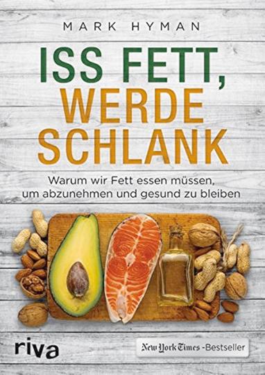 Iss Fett, werde schlank - Warum wir Fett essen müssen, um abzunehmen und gesund zu bleiben.