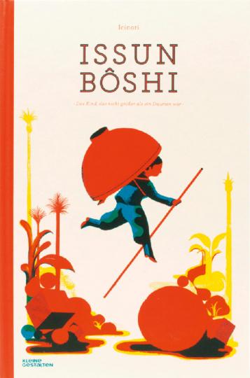 Issun Bôshi. Das Kind, das nicht größer als ein Daumen war.