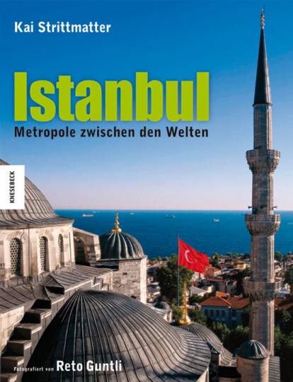Istanbul. Metropole zwischen den Welten.