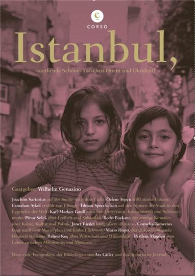 Istanbul. Sterbende Schöne zwischen Orient und Okzident.