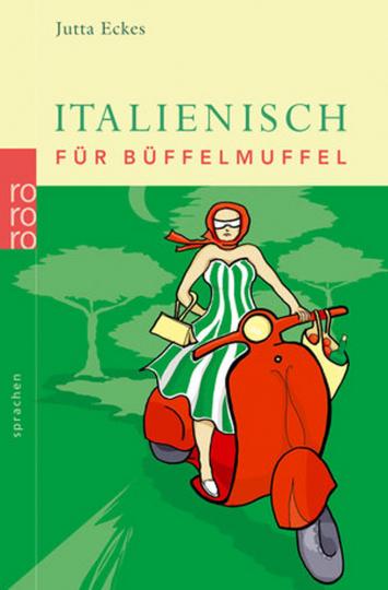 Italienisch für Büffelmuffel