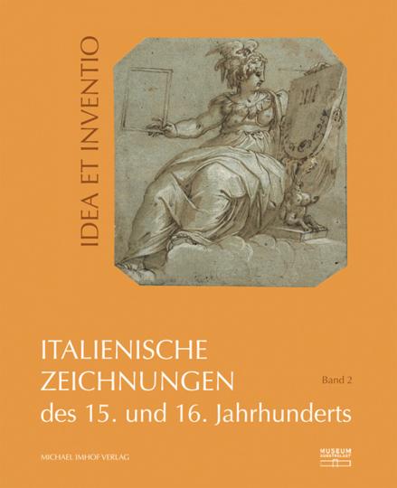 Italienische Zeichnungen des 15. und 16. Jahrhunderts aus der Sammlung der Kunstakademie Düsseldorf im Museum Kunstpalast, Band 2. Idea Et Inventio.