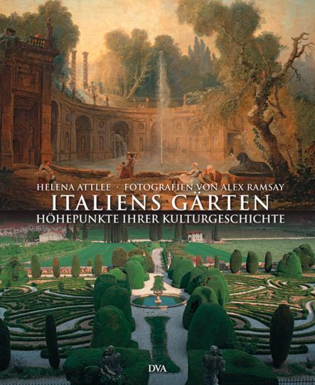 Italiens Gärten. Höhepunkte ihrer Kulturgeschichte.