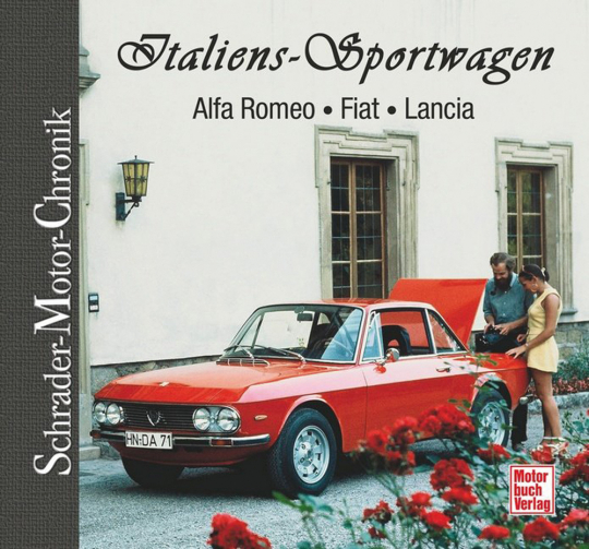 Italiens Sportwagen. Alfa Romeo, Fiat, Lancia.