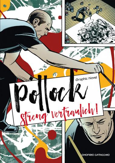 Jackson Pollock. Streng vertraulich! Graphic Novel.