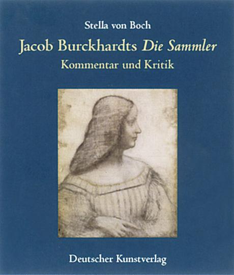Jacob Burckhardts »Die Sammler« - Kommentar und Kritik