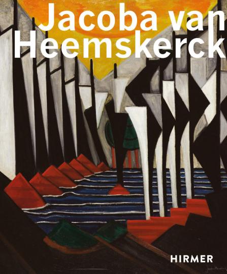 Jacoba van Heemskerck. Visionen der Moderne.