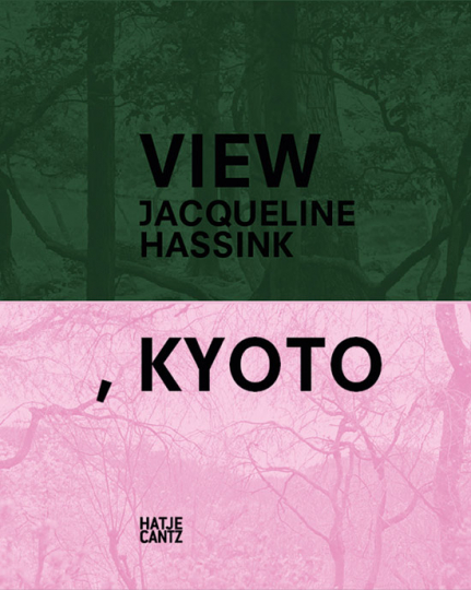 Jacqueline Hassink. View, Kyoto. On Japanese Gardens and Temples.