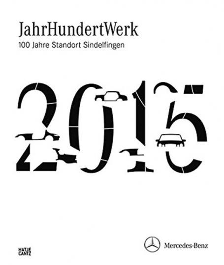 Jahrhundertwerk. 100 Jahre Standort Sindelfingen.