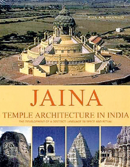 Jaina Temple Architecture in India. The Development of a Distinct Language in Space and Ritual.