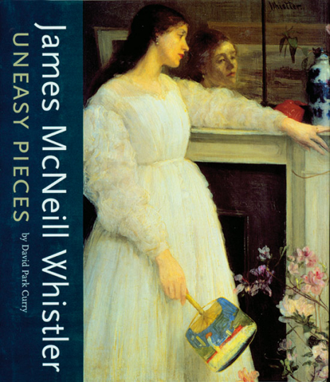 James McNeill Whistler. Uneasy Pieces.