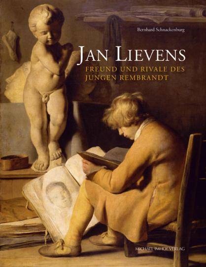 Jan Lievens. Freund und Rivale des jungen Rembrandt.