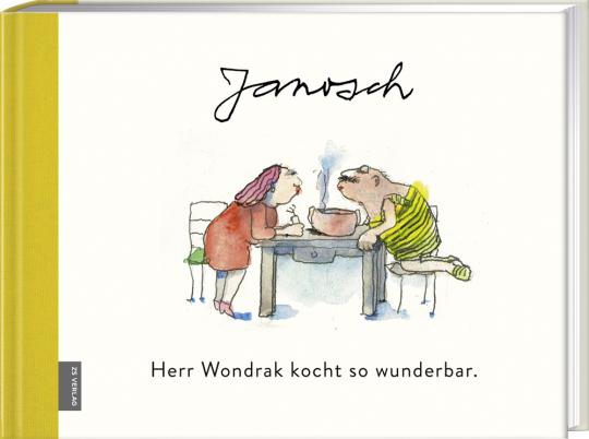Janosch. Herr Wondrak kocht so wunderbar.