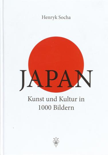 Japan. Kunst und Kultur in 1000 Bildern.