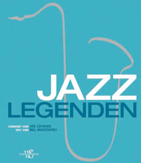 Jazz-Legenden. Die Geschichte des Jazz von seinen Anfängen bis heute.