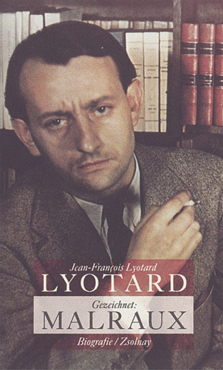 Jean-François Lyotard: Gezeichnet: Malraux.