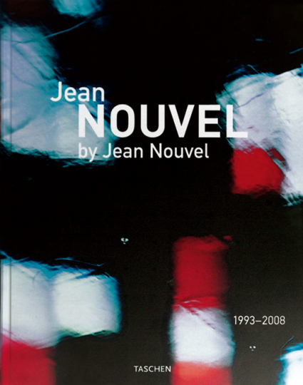 Jean Nouvel by Jean Nouvel, Complete Works 1970-2008. 2 Bde.
