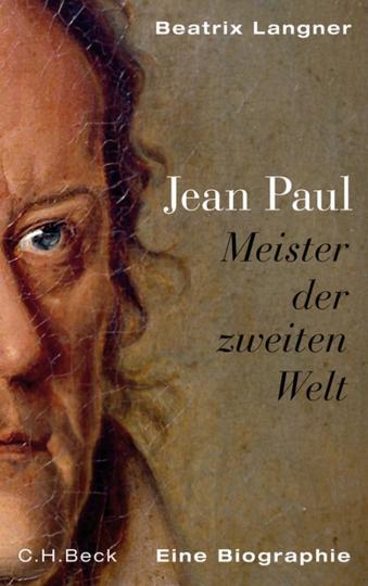 Jean Paul. Meister der zweiten Welt. Eine Biographie.