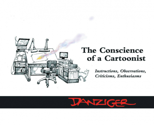 Jeff Danziger. The Conscience of a Cartoonist. Anweisungen, Beobachtungen, Kritik, Enthusiasmus.