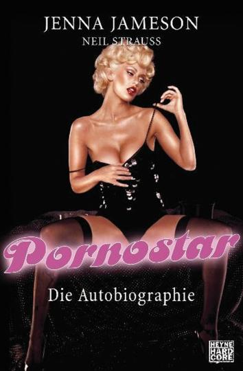Jenna Jameson. Pornostar. Die Autobiographie.