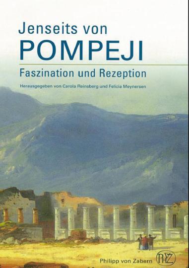 Jenseits von Pompeji. Faszination und Rezeption.