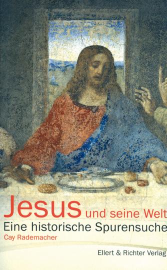 Jesus und seine Welt - Eine Spurensuche
