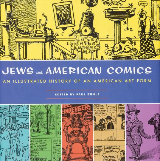 Jews and American Comics. Eine illustrierte Geschichte einer amerikanischen Kunstform.
