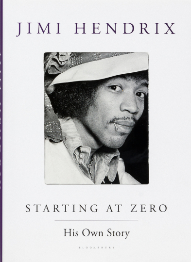 Jimi Hendrix. Starting at Zero. His Own Story.