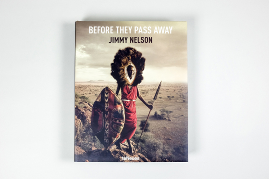 Jimmy Nelson - Before They Pass Away. Collector's Edition mit einem exklusiven Fotoprint »Kazakhs - Mongolia«.