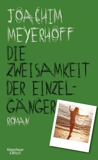 Joachim Meyerhoff. Die Zweisamkeit der Einzelgänger. Roman.