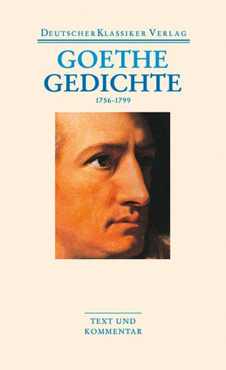 Johann Wolfgang Goethe - Gedichte 1756-1799. Band 44.