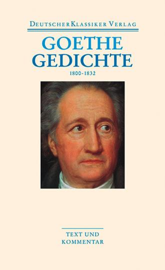 Johann Wolfgang Goethe - Gedichte 1800-1832. Band 45.