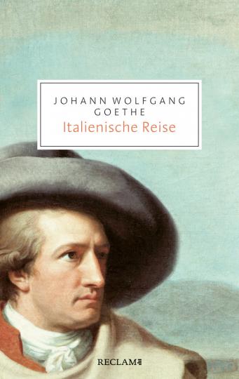 Johann Wolfgang Goethe. Italienische Reise. Auswahl.