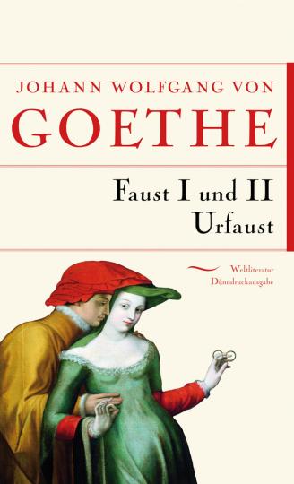 Johann Wolfgang von Goethe. Faust I, Faust II, Urfaust.