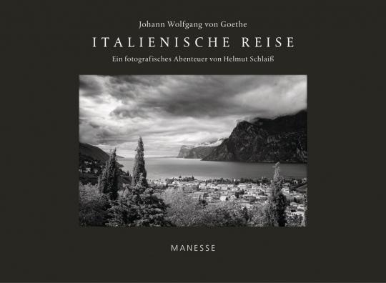 Johann Wolfgang von Goethe. Italienische Reise - Luxusausgabe mit signiertem Fine Art Print.