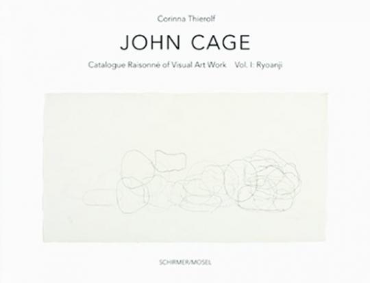 John Cage. Die Royoanji-Zeichnungen. Catalogue Raisonné Band 1.