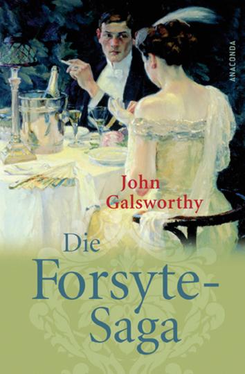 John Galsworthy. Die Forsyte-Saga.