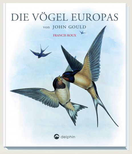 John Gould. Die Vögel Europas.