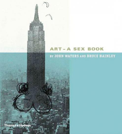 John Waters. Art. A Sex Book.