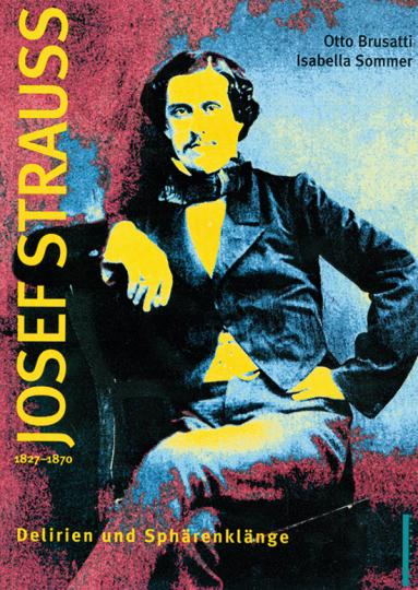 Josef Strauss. Delirien und Sphärenklänge